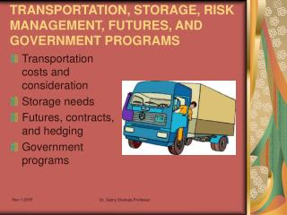 TRANSPORTATION, STORAGE, RISK MANAGEMENT, FUTURES, AND GOVERNMENT PROGRAMS