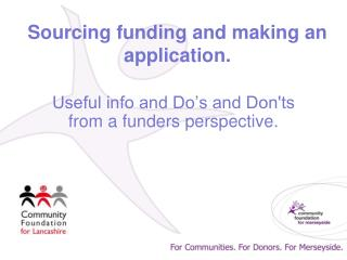 Sourcing funding and making an application.