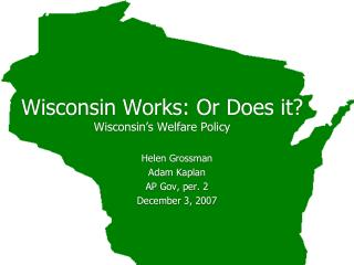 Wisconsin Works: Or Does it? Wisconsin's Welfare Policy