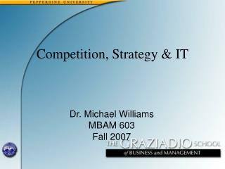 Dr. Michael Williams MBAM 603 Fall 2007