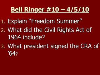 Bell Ringer #10 – 4/5/10