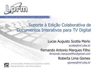 Suporte à Edição Colaborativa de Documentos Interativos para TV Digital