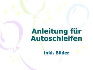 Anleitung f r Autoschleifen