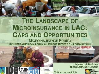Michael J. McCord MicroInsurance  Centre 2 9 September, 2013