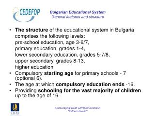 Bulgarian  Educational System General features and structure