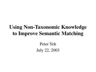 Using Non-Taxonomic Knowledge to Improve Semantic Matching