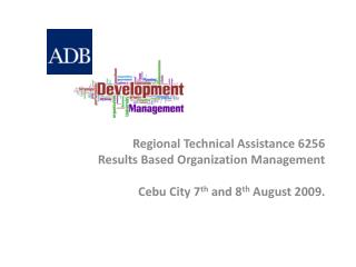 Regional Technical  Assistance 6256 Results Based Organization Management