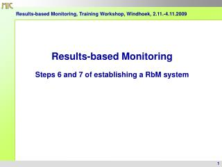 Results-based Monitoring, Training Workshop, Windhoek, 2.11.-4.11.2009 Results-based Monitoring