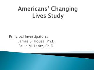 Americans  Changing  Lives Study