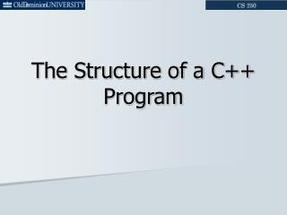 The Structure of a C++ Program