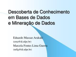 Descoberta de Conhecimento em Bases de Dados e Mineração de Dados