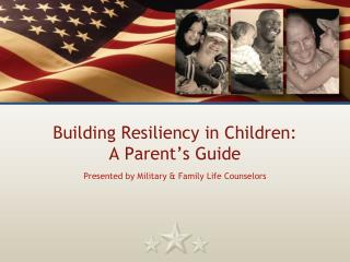 Building Resiliency in Children: A Parent's Guide