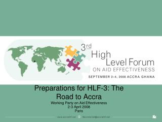 Preparations for HLF-3: The Road to Accra Working Party on Aid Effectiveness 2-3 April 2008 Paris