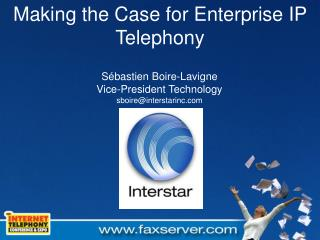 Making the Case for Enterprise IP Telephony