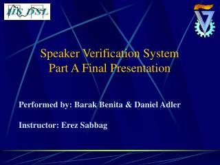 Speaker Verification System Part A Final Presentation