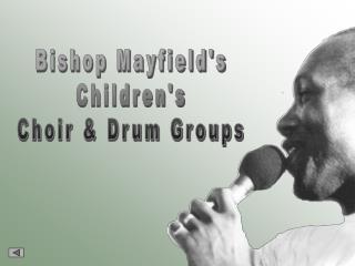 Bishop Mayfield's Children's Choir & Drum Groups