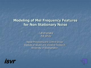 Modeling of Mel Frequency Features  for Non Stationary Noise