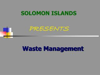 SOLOMON ISLANDS PRESENTS