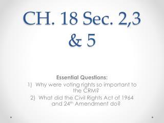 CH. 18 Sec. 2,3 & 5