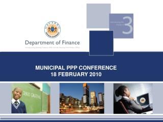 MUNICIPAL PPP CONFERENCE  18 FEBRUARY  2010