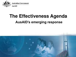 The Effectiveness Agenda AusAID�s emerging response