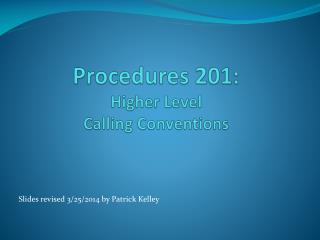 Procedures 201: Higher Level  Calling Conventions