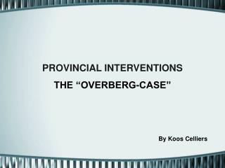 PROVINCIAL INTERVENTIONS