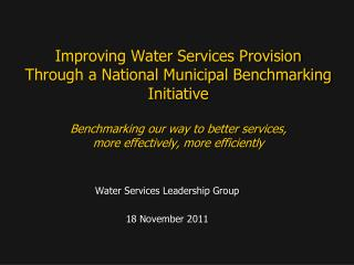 Water Services Leadership Group 18 November 2011
