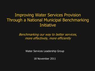 Water Services Leadership Group 18 November 2011