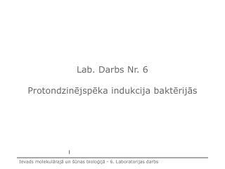 Lab. Darbs Nr. 6 Protondzin ējspēka indukcija baktērijās