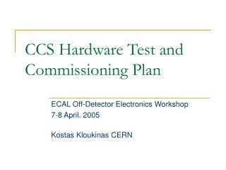 CCS Hardware Test and Commissioning Plan