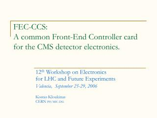 FEC-CCS:  A common Front-End Controller card  for the CMS detector electronics.