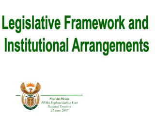 Nols du Plessis PFMA Implementation Unit National Treasury 21 June 2007