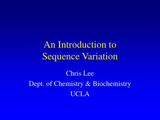An Introduction to  Sequence Variation