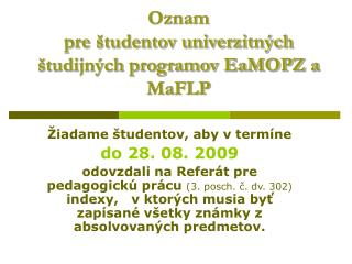 Oznam  pre študentov univerzitných študijných programov EaMOPZ a MaFLP