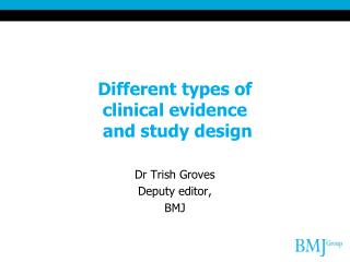 Different types of  clinical evidence  and study design