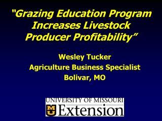 """Grazing Education Program Increases Livestock  Producer Profitability"""