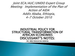 INDUSTRIAL POLICY FOR STRUCTURAL TRANSFORMATION OF AFRICAN ECONOMIES DISCUSSANT'S NOTES: