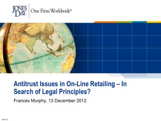 Antitrust Issues in On-Line Retailing – In Search of Legal Principles?