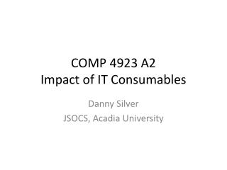 COMP 4923 A2 Impact of IT Consumables