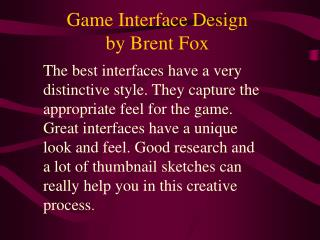 Game Interface Design by Brent Fox
