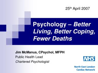 Psychology –  Better Living, Better Coping, Fewer Deaths