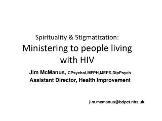 Spirituality & Stigmatization: Ministering to people living with HIV