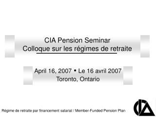 April 16, 2007  Ÿ  Le 16 avril 2007 Toronto, Ontario