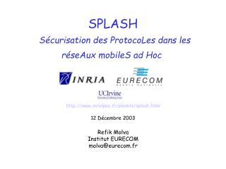 SPLASH Sécurisation des ProtocoLes dans les réseAux mobileS ad Hoc
