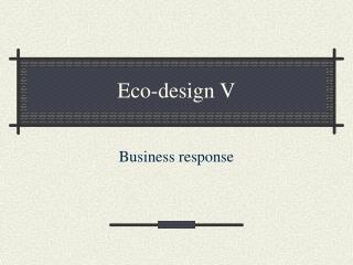 Eco-design V