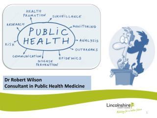 Dr Robert Wilson Consultant in Public Health Medicine