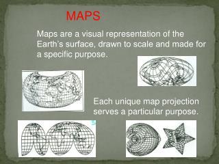 Each unique map projection serves a particular purpose.