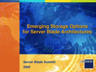 Emerging Storage Options   for Server Blade Architectures