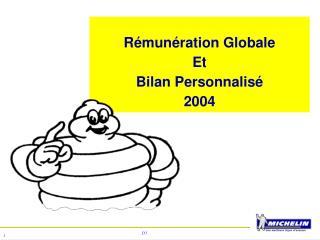 Rémunération Globale Et  Bilan Personnalisé 2004